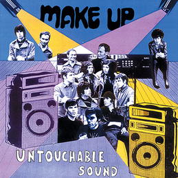 Make Up: Untouchable Sound